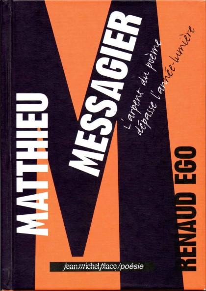 Matthieu Messagier, l'arpent du poème dépasse l'année-lumière