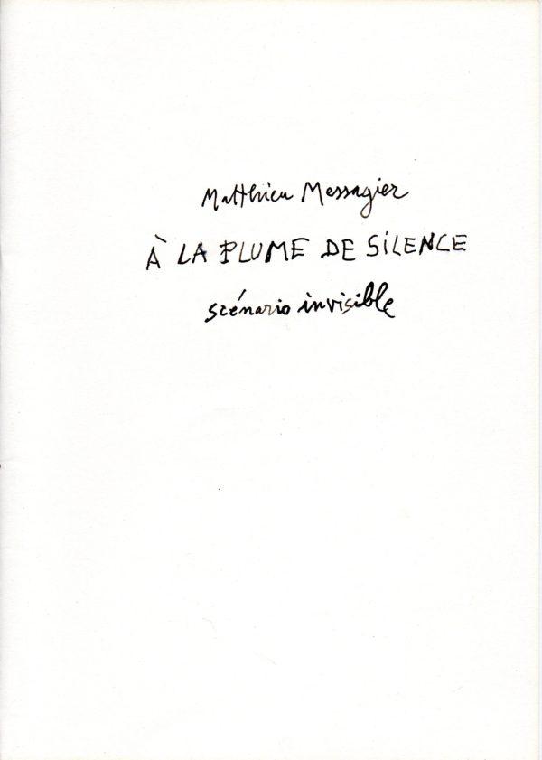À LA PLUME DU SILENCE – SCÉNARIO INVISIBLE
