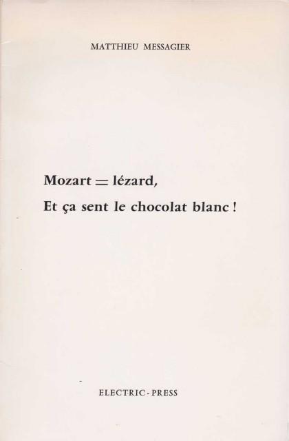 Mozart = Lézard et ça sent le chocolat blanc! (Jésus-Christ ou la salle des rouages)