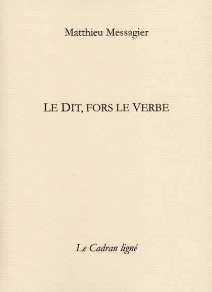 Le Dit, fors le Verbe