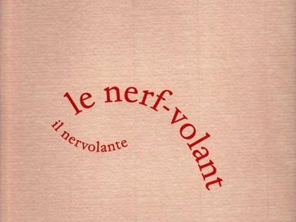 Le Nerf-volant (il nervolante)