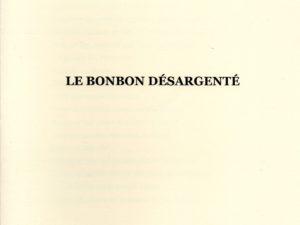 LE BONBON DÉSARGENTÉ